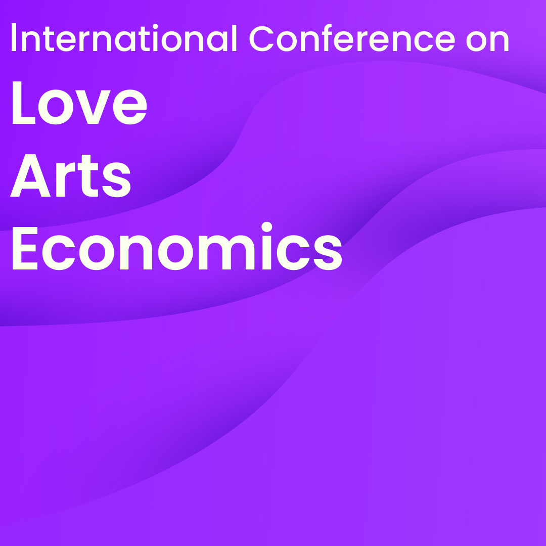 International Conference on Love, Arts and Economics